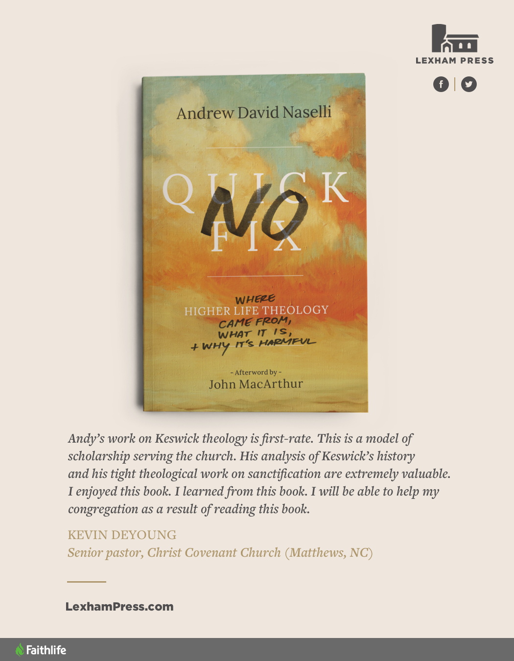 No Quick Fix: Where Higher Life Theology Came From, What It Is, and Why It's Harmful by Andy Naselli