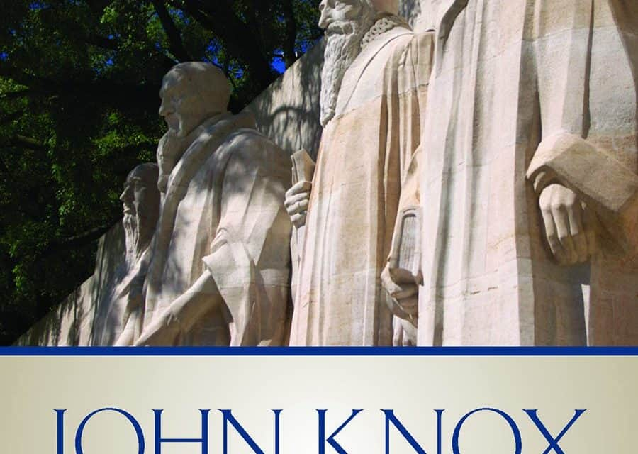 John Knox and the Reformation – Iain Murray and Martyn Lloyd Jones