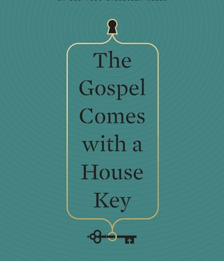 The Gospel Comes With a House Key by Rossaria Butterfield