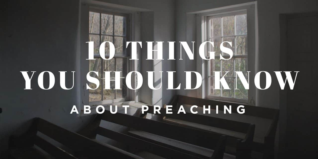 10 Things You Should Know about Preaching