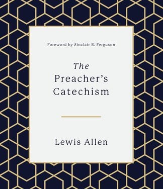The Preacher's Catechism by Lewis Allen