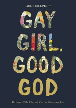 Gay Girl, Good God by Jackie Hill Perry