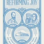 Reforming Joy: A Conversation between Paul, the Reformers, and the Church Today by Tim Chester