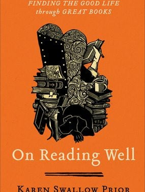 On Reading Well: Finding the Good Life Through Great Books by Karen Prior