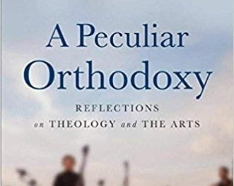 A Peculiar Orthodoxy by Jeremy Begbie