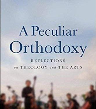A Peculiar Orthodoxy by Jeremy Begbie