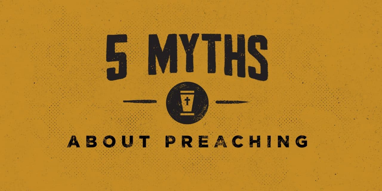 Five Myths about Preaching
