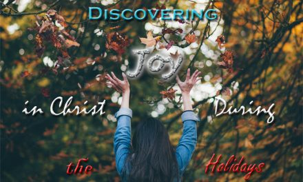 Introduction to Discovering Joy in Christ During the Holidays
