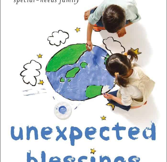 Sandra Peoples– Unexpected Blessings: The Joys & Possibilities of Life in a Special-Needs Family