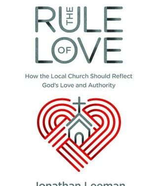 The Rule Of Love – Jonathan Leeman (2018)