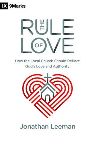 The Rule Of Love – Jonathan Leeman (2018)