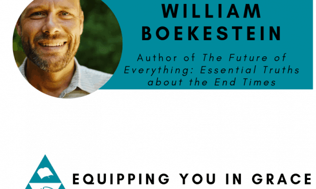 William Boekestein- The Future of Everything: Essential Truths about the End Times