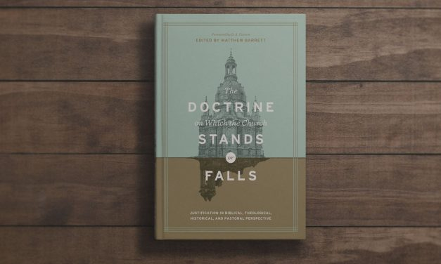 The Doctrine on Which the Church Stands or Falls – Matthew Barrett , Ed.