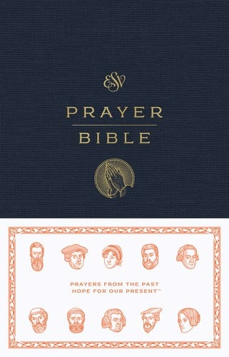 ESV Prayer Bible: Prayers From The Past- Hope For Our Present