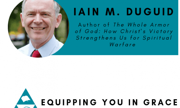 Iain M. Duguid- The Gospel, Spiritual Warfare, and the Christian Life