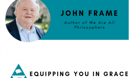 John Frame: Biblical Worldview, Philosophy, and the Christian