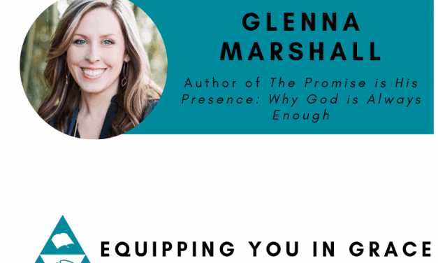 Glenna Marshall- The Promise is His Presence: Why God Is Always Enough