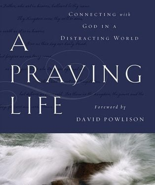 Review of a A Praying Life