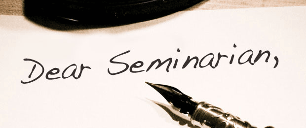 , Dear Seminarian: Four Lessons For Seminary Students Part 1, Servants of Grace