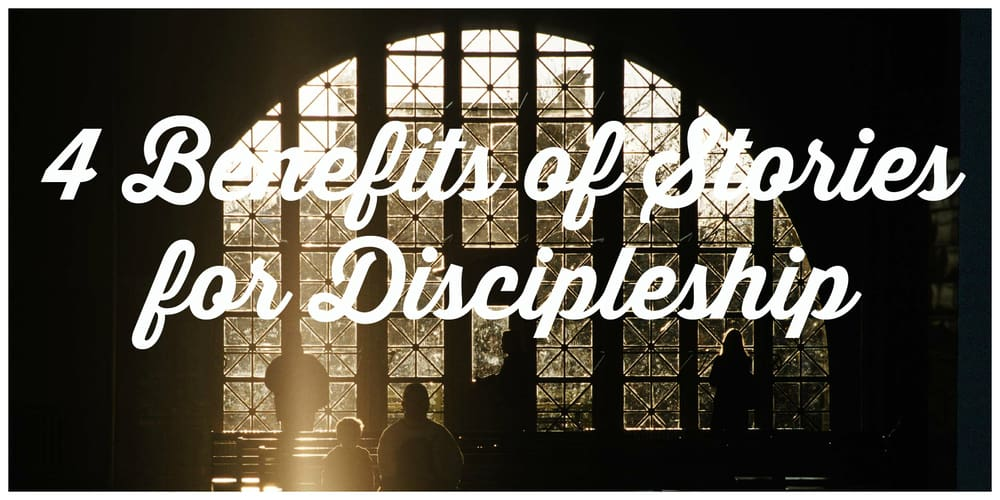 Discipleship, 4 Benefits of Stories for Discipleship, Servants of Grace, Servants of Grace