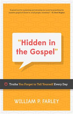 , Hidden in the Gospel: Truths You Forget to Tell Yourself Every Day, Servants of Grace, Servants of Grace