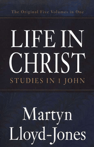 Life in Christ: Studies in 1 John