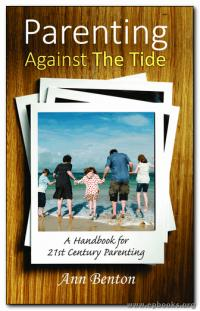 Parenting Against the Tide: A Handbook for 21st Century Parenting