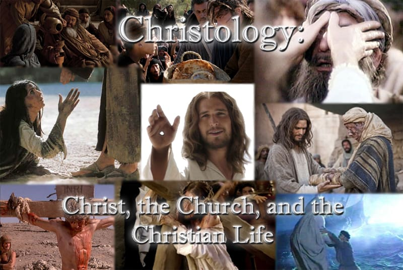 Christology: Christ, the Church, and the Christian Life