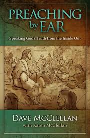 Preaching by Ear: Speaking God's Truth From the Inside Out