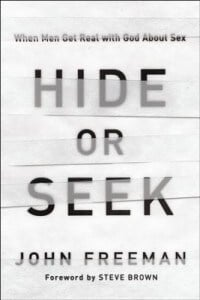, Hide Or Seek: When Men Get Real with God About Sex, Servants of Grace