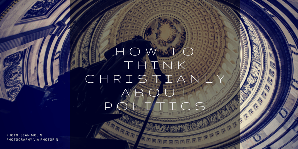 , How to think Christianly about politics, Servants of Grace