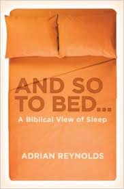 And So To Bed… A Biblical View of Sleep