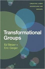 , Transformational Groups Creating A New Scorecard For Groups, Servants of Grace, Servants of Grace