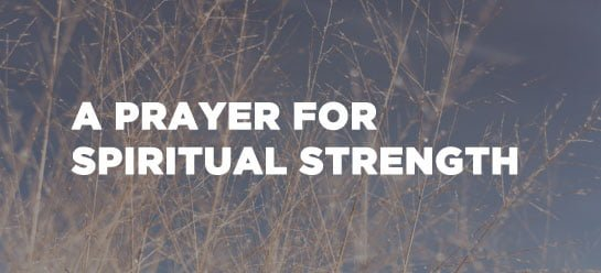 What to Pray for When You're Feeling Spiritual Weak