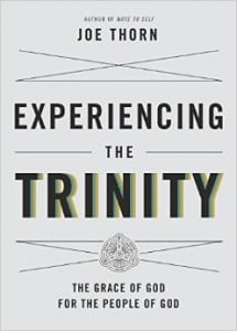 , Experiencing the Trinity by Joe Thorn, Servants of Grace, Servants of Grace
