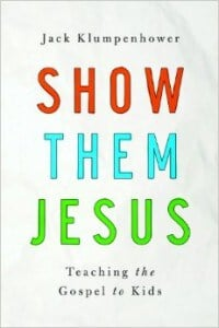 , Show Them Jesus: Teaching the Gospel to Kids, Servants of Grace, Servants of Grace
