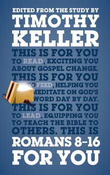 Romans 8-16 For You by Timothy Keller