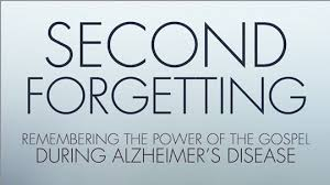 Second Forgetting: Remember The Power of the Gospel During Alzheimer's Disease