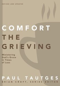 , Comfort the Grieving, Servants of Grace