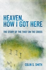 , Heaven, How I Got Here The Story of The Thief On The Cross, Servants of Grace, Servants of Grace