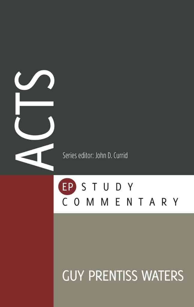 EP Study Commentary on Acts by Guy Prentiss Waters