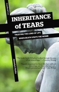 , Inheritance of Tears: Trusting the Lord of Life When Death Visits the Womb, Servants of Grace