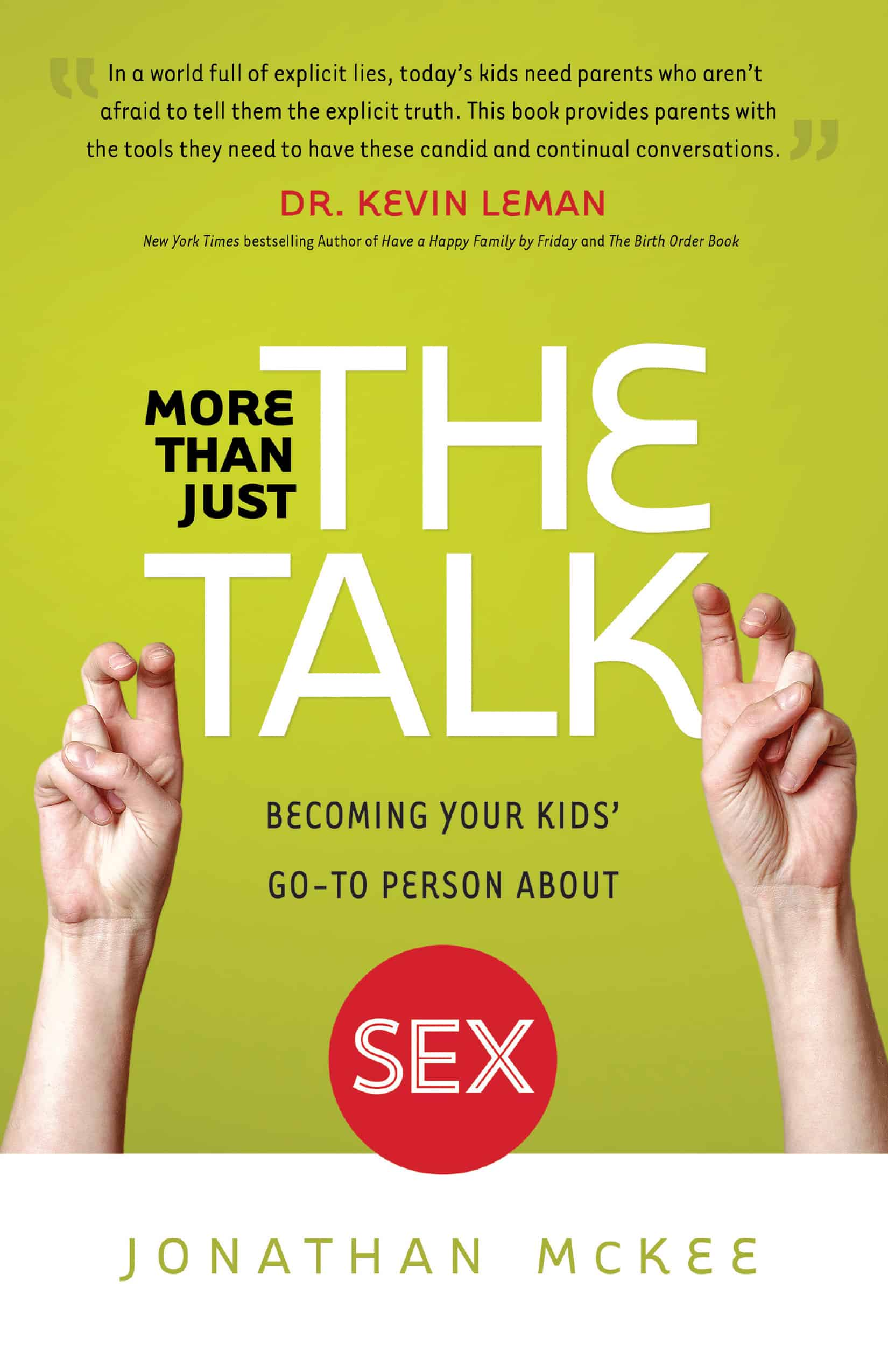 , More Than Just the Talk: Becoming Your Kids' Go-To Person about Sex, Servants of Grace