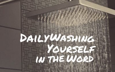 Daily Washing Yourself in the Word