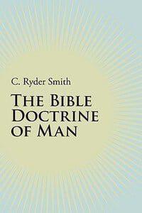 , The Bible Doctrine of Man, Servants of Grace