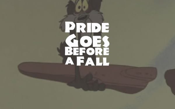 Pride Goes Before a Fall