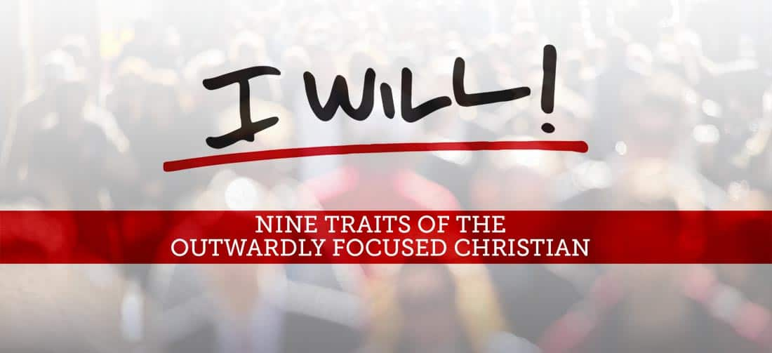 , I Will: Nine Traits of the Outwardly Focused Christian, Servants of Grace