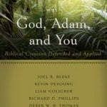 , God, Adam, and You Biblical Creation Defended and Applied, Servants of Grace