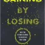 Gaining-by-Losing