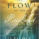 , The Flow Of The Psalms: Discovering Their Structure And Theology, Servants of Grace